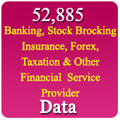 52,885 Banking, Stock Broking, Insurance, Forex, Taxation, & Other Financial Service Providers Data - In Excel Format
