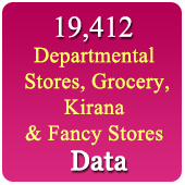 19,412 Departmental Stores, Grocery, Kirana & Fancy Stores Etc. (All India - All Types) Data - In Excel Format