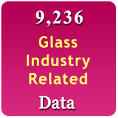 9,236 Glass Industry - Products & Machinery Data - In Excel Format